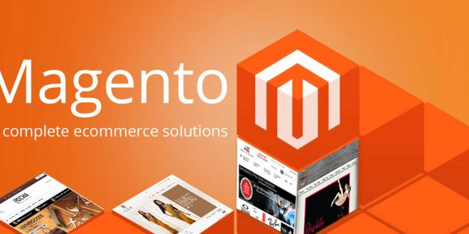 Magento for Ecommerce Website – Why we choose?