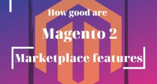 How good are Magento 2 Marketplace features